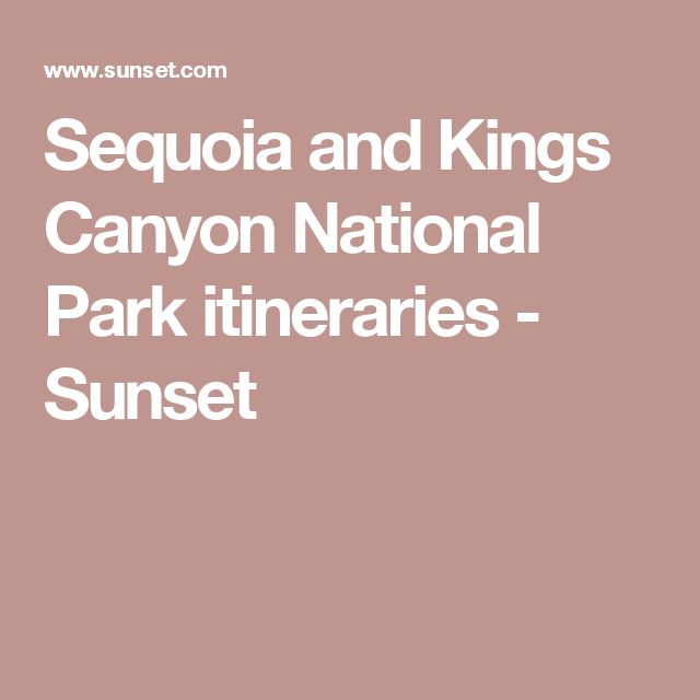 Sequoia and Kings Canyon National Park itineraries - Sunset