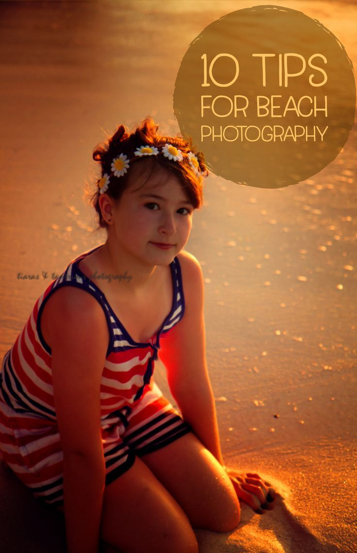 10 Tips for Beach Photography: How to Take Images of Children at the Beach – Rese At Tiaras & Tantrums