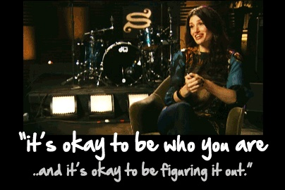 """""""It's okay to be who you are. And it's okay to be figuring it out."""" - #IdinaMenzel"""