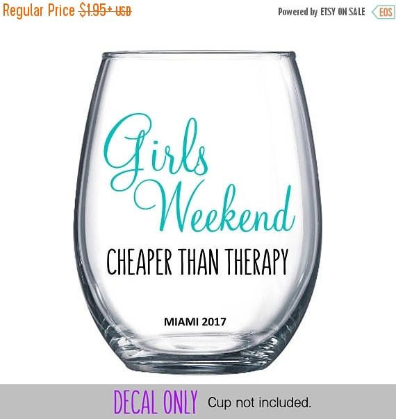 Create your own girls weekend party glasses with these easy to apply decals! DECAL ONLY - Tumbler not included. PLEASE INCLUDE YOUR NEED BY DATE IN THE NOTES. Ships in 5 days. Faster Processing and Shipping Options are available. Priority shipping upgrade; https://www.etsy.com/listing/222368017/upgrade-shipping ☆SIZE☆ 3wide x 2.75high Sizes are approximate. Measured from edge of material to edge of material and may be smaller or larger than stated since these are ...