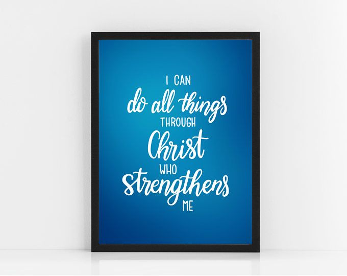 I Can Do All Things Through Christ Who Strengthens Me Bible