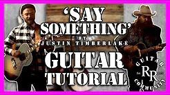 Say Something by Justin Timberlake - Guitar Totorial | RR Guitar Community
