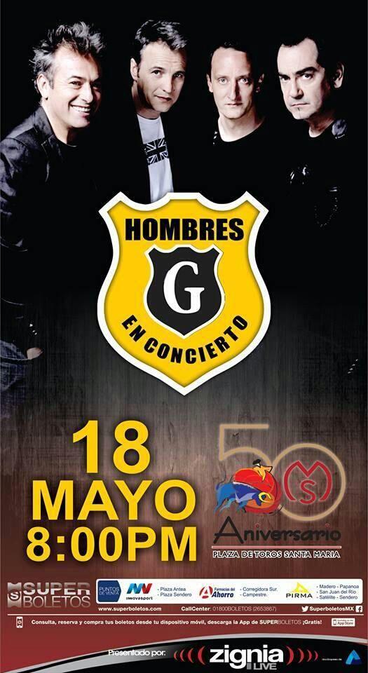 Que´retaro, Hombres G en concierto el 18 de mayo del 2014 en la plaza de toros Santa María. Información Fan Page www.hombresg.net.