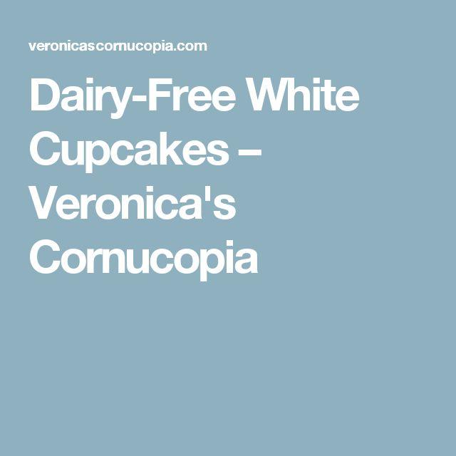 Dairy-Free White Cupcakes – Veronica's Cornucopia