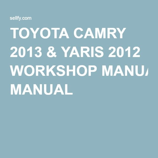 78 best toyota repair service manual images on pinterest atelier toyota camry 2013 yaris 2012 workshop manual fandeluxe Images
