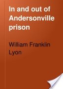 Thank you google books, fascinating read from the eyes of a POW. in and out of andersonville prison