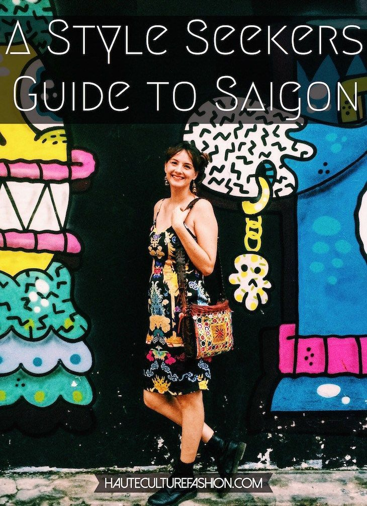 Take a look at Haute Culture's Style Seeker's Guide to Saigon for a more sophisticated and savvy stay in Vietnam's capital for commerce and contemporary culture. http://hauteculturefashion.com/2015/12/24/guide-to-saigon-ho-chi-minh-city-vietnam/