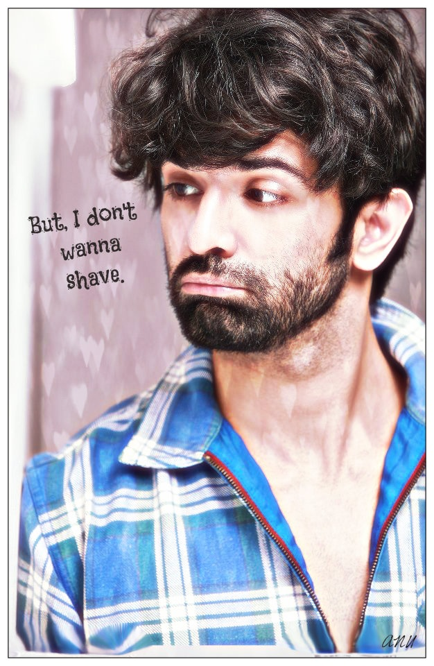 Barun Sobti , hhhhhh And It's Ok Don't Shave Because You Look So Cute ☺️
