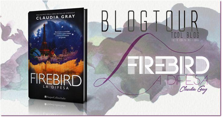 "BLOGTOUR ""FIREBIRD – La Difesa"" di Claudia Gray #2 Firebird"