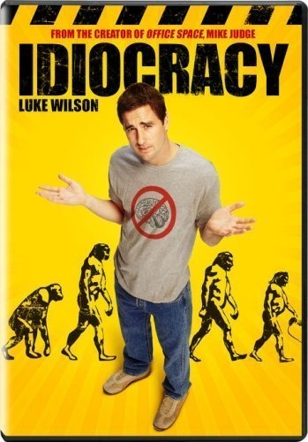 Idiocracy with Luke Wilson...  maybe my favorite movie ever.  Completely ruins such words and phrases as electrolytes, family style and upgrade.  And by ruin I mean made hilarious.