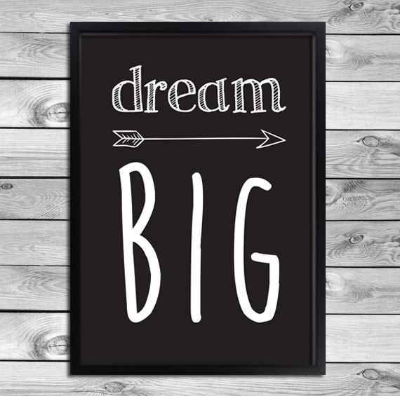 Quote Printable Art Poster Print - Dream Big - Arrow - Black and White - Wall Decoration - Graphical