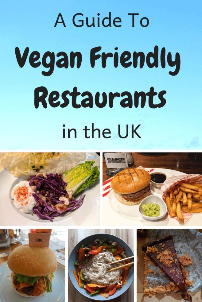 Vegan Friendly Chain Restaurants In The Uk In 2020 Vegan Friendly Restaurants Vegetarian Travel Food Guide