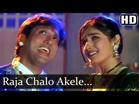 Raja Chalo Akele - Govinda - Raveena Tandon - Rajaji - Alka Yagnik - Kumar Sanu - Hindi Hit Songs - YouTube