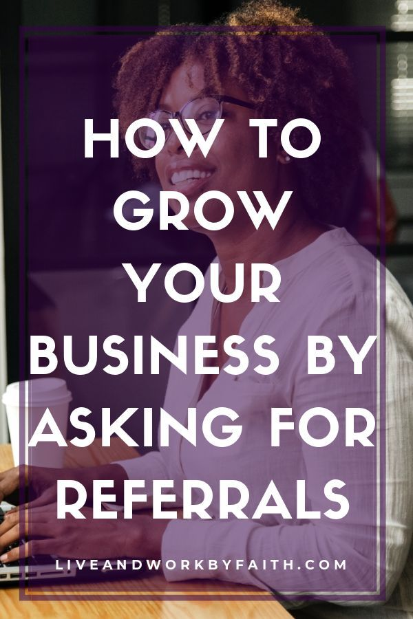 How to Ask for (And Get) Referrals | Tips for Starting a