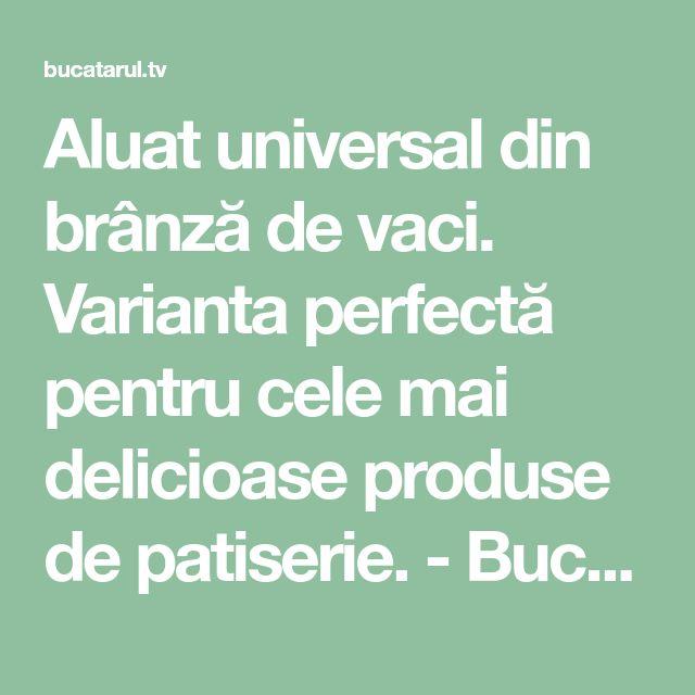 Aluat universal din brânză de vaci. Varianta perfectă pentru cele mai delicioase produse de patiserie. - Bucatarul.tv