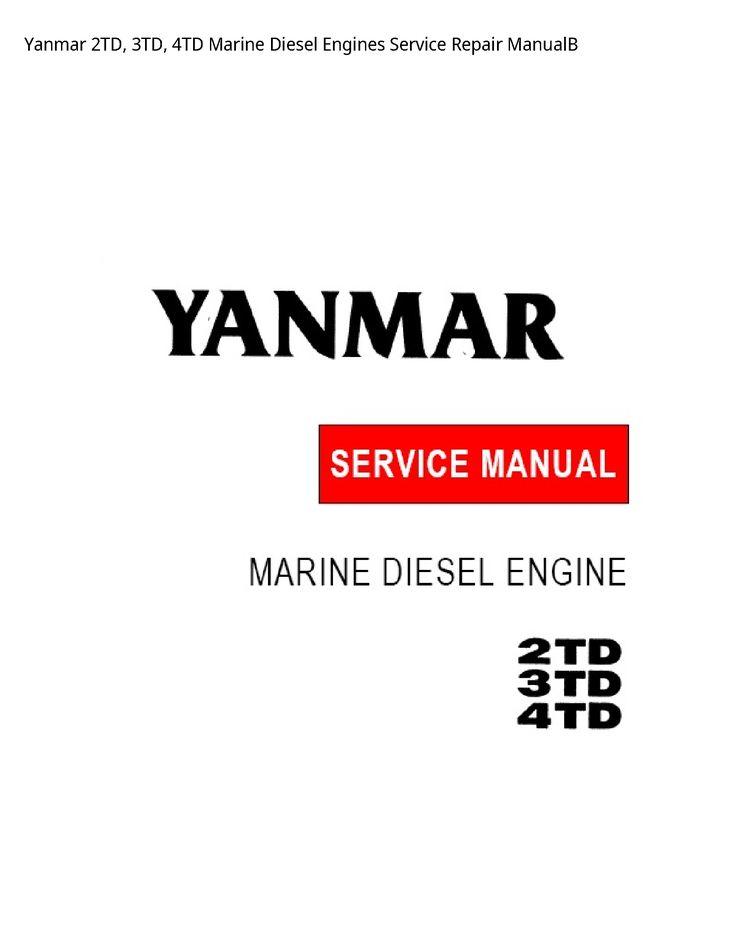 Yanmar 3td Marine Diesel Engines Manual Yanmar 3td Marine Diesel Engines Owners Manual Yanmar 3td Marine Diesel Eng In 2020 Marine Diesel Engine Diesel Engine Repair