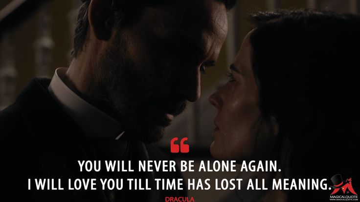 Dracula: You will never be alone again. I will love you till time has lost all meaning.  More on: http://www.magicalquote.com/series/penny-dreadful/ #Dracula #PennyDreadful