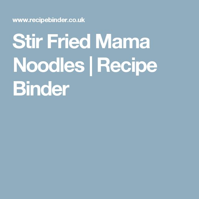Stir Fried Mama Noodles | Recipe Binder