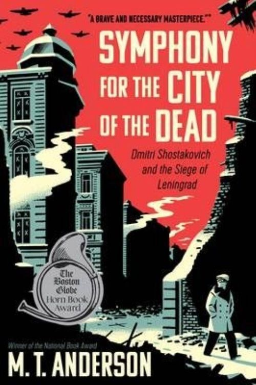 Symphony for the City of the Dead: Dmitri Shostakovich and the Siege of Leningra
