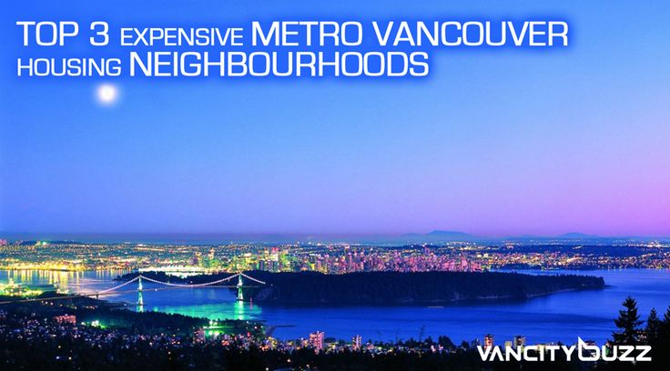 Most expensive neighbourhoods in Vancouver