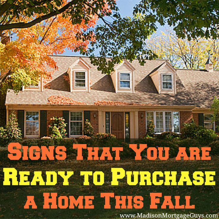 Buying a home requires a bit of preparation. If you meet the following conditions then you should be ready to purchase your first home this Fall!