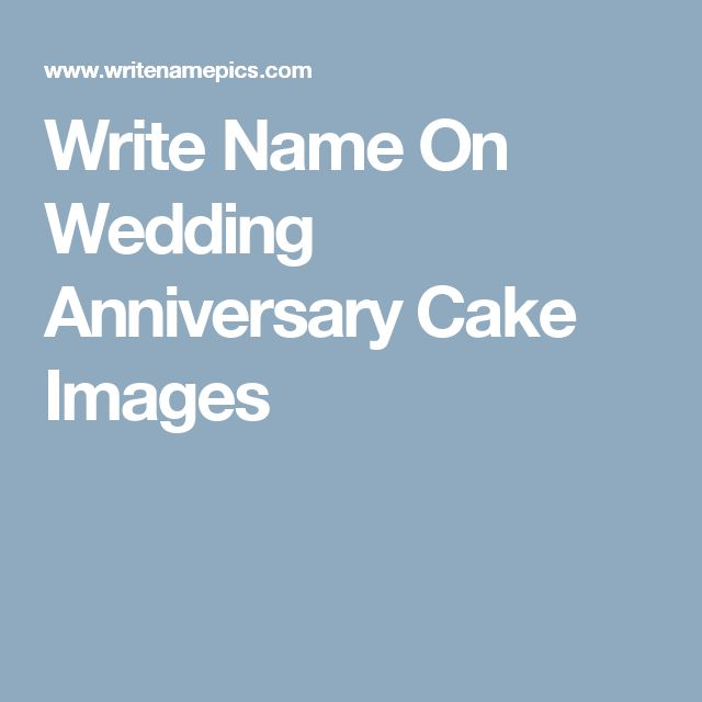 Write Name On Anniversary Cake Images : 17 Best ideas about Wedding Anniversary Cakes on Pinterest ...