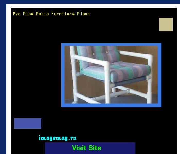 Pvc Pipe Patio Furniture Plans: 17 Best Ideas About Pvc Furniture On Pinterest