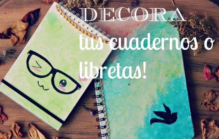 DECORA LINDO Y FÁCIL TUS CUADERNOS ♥ (DIY de regreso a clase)