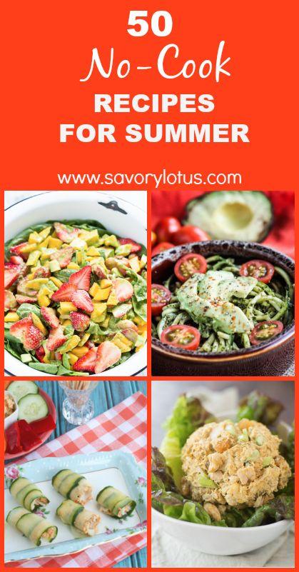 50 No-Cook Recipes for Summer -  www.savorylotus.com