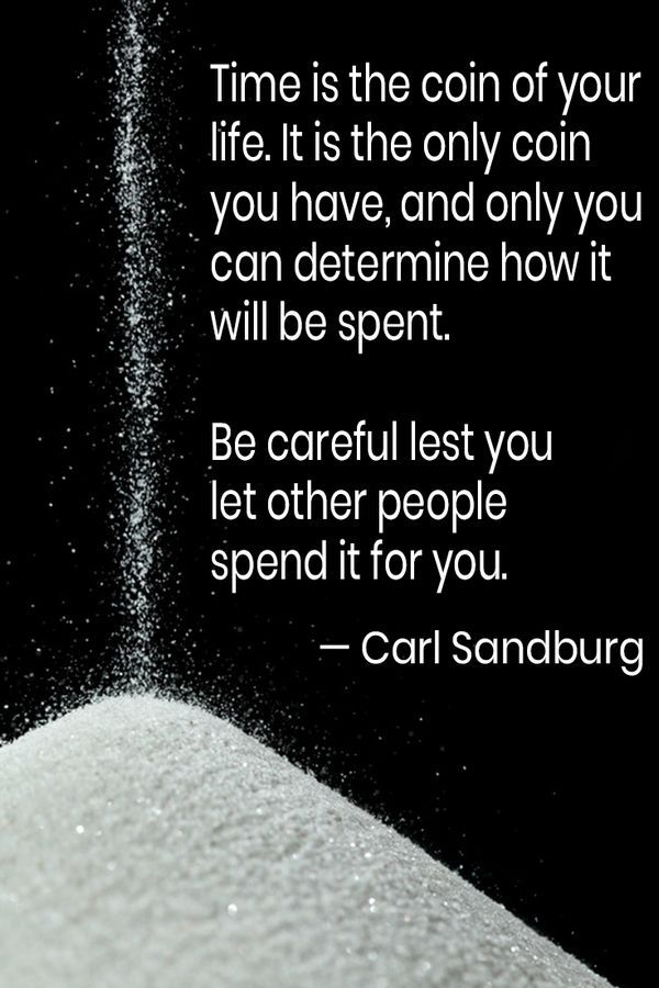 quote about spending your time wisely by carl sandburg sand
