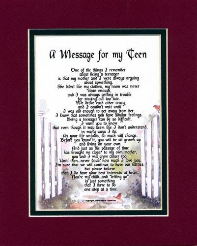 """A Message For My Teen"" Touching 8x10 Poem, Double-matted in Burgundy/Dark Green And Enhanced With Watercolor Graphics. Gifts For Teens. Poems For Sons, Daughters, Step-Children & Teens,http://www.amazon.com/dp/B000NOSU00/ref=cm_sw_r_pi_dp_EICFsb19N2EX7HB4"
