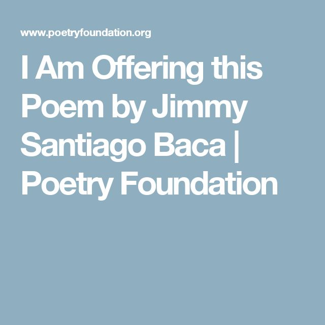 I Am Offering this Poem by Jimmy Santiago Baca | Poetry Foundation