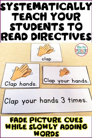 Systematically teach students to read and follow longer directives while demonstrating comprehension. Fading out the picture cues has really helped my special education students. This set goes from one word up to following 5 step directives.