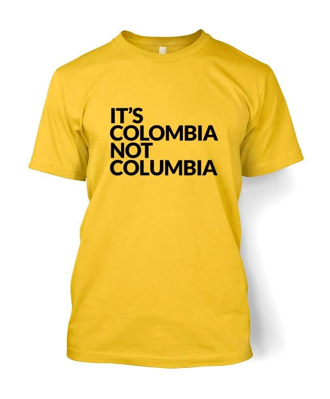 It's Colombia Not Columbia, T-shirt for $15.00 (limited time free shipping)
