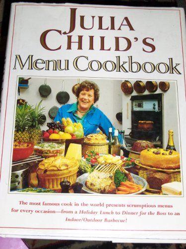 Julia Child's Menu Cookbook