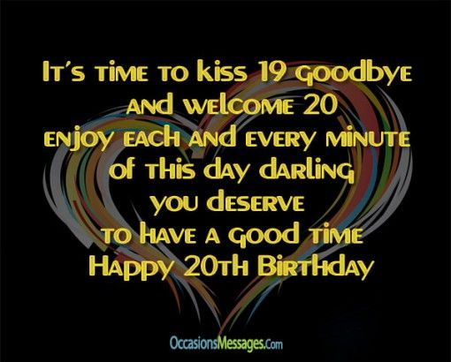 1000 Ideas About 20th Birthday Wishes On Pinterest Happy 20th Birthday Wishes