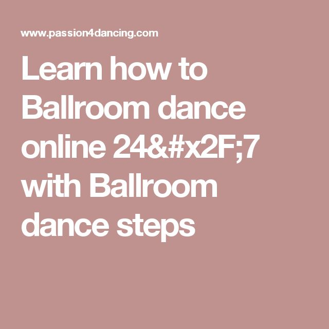 Learn how to Ballroom dance online 24/7 with Ballroom dance steps