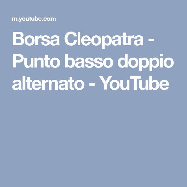 Borsa Cleopatra - Punto basso doppio alternato - YouTube