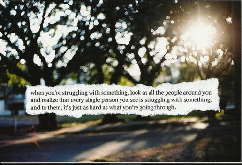 struggle: Worth Remember, Quotes 3, Daily Reminder, Life, Inspiration, True Words, So True, Living, People