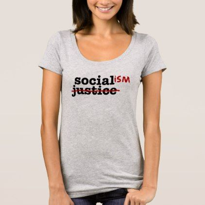 Social Justice is Just Plain Old Socialism Tee - plain gifts style diy cyo