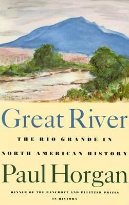 Great River: The Rio Grande in North American History [electronic book] (General History 1955)