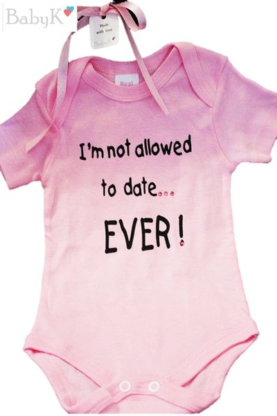 BabyK Printed Onesies: I'm not allowed to date