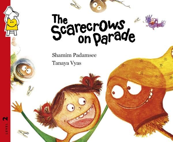 Rs. 30. The Scarecrows on Parade - Shamim Padamsee, Tanaya Vyas, Pratham Books, Paperback. Scarecrows are put up in fields to scare away birds and animals but little Gauri thinks otherwise!