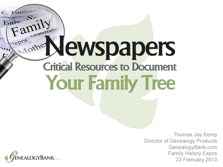 Learn how to do genealogy research with records found in newspapers in this PowerPoint presentation from the 2013 Family History Expo in St. George, Utah: http://www.slideshare.net/genealogybank/genealogy-research-with-records-in-newspapers    #ancestry #newspapers #familytree: Family Tree Genealogy, Family Trees, Genealogy Videos, Ancestry Newspapers, History Expo, Newspapers Familytree, Genealogy Newspapers, Family History