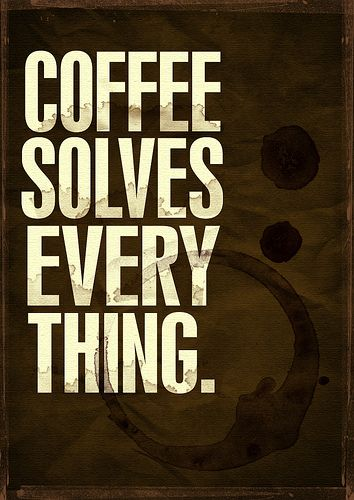 Food quote: on coffee. So true.