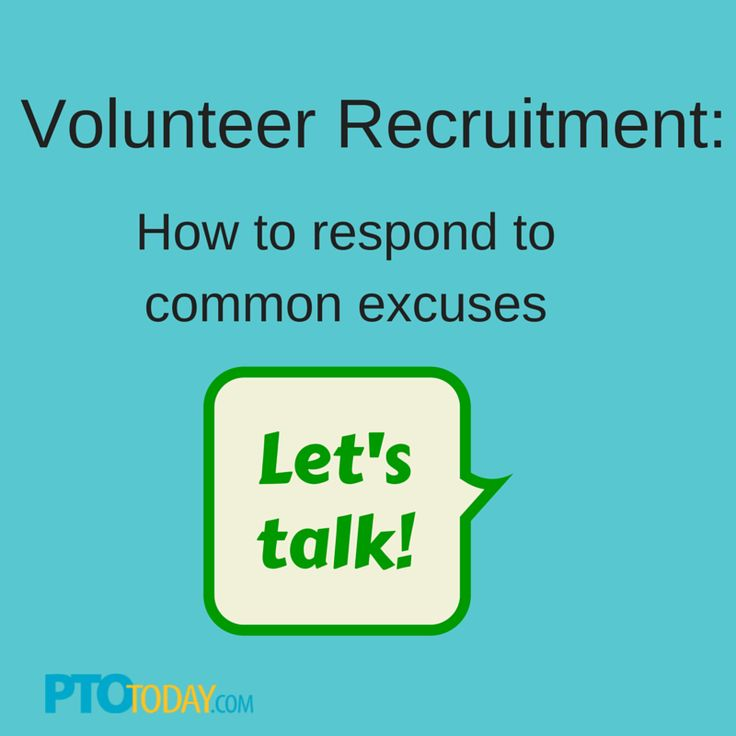 When you're trying to recruit a volunteer, here's how to respond to some of the most common excuses.
