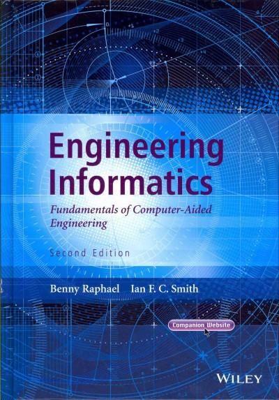 Engineering Informatics: Fundamentals of Computer-Aided Engineering