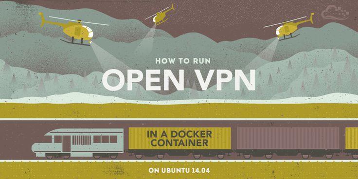 How To Run OpenVPN in a Docker Container on Ubuntu 14.04 | DigitalOcean