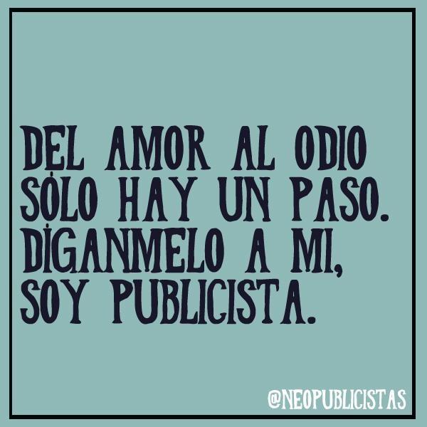 Del Amor Al Odio Solo Hay Un Paso Diganmelo A Mi Soy Publicista