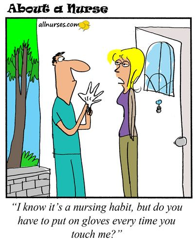 Cartoon: What nursing habits do you take home? - About A Nurse - Nursing Cartoon Series Nursing Humor... Crazy is being a RN married to a Dentist...LOL...